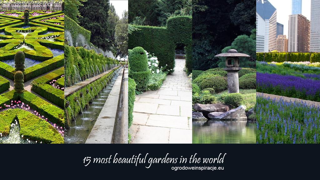 Piękne ogrody – 15 najpiękniejszych ogrodów świata
